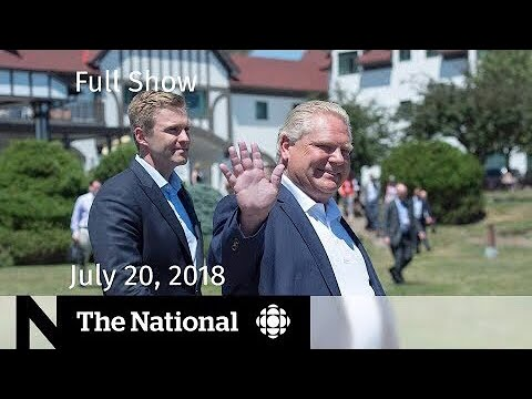 The National for July 20, 2018 — Bruce McArthur, Premiers Meeting, NASA Mission