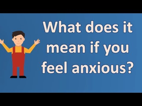 what-does-it-mean-if-you-feel-anxious-?- number-one-faq-health-channel
