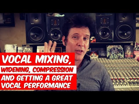 Vocal mixing, widening, compression and getting a great vocal performance- FAQ Friday