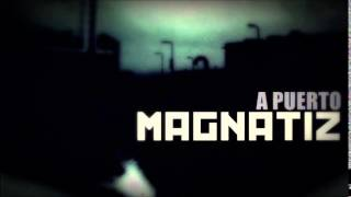 MAGNATIZ - A PUERTO (FULL ALBUM RAP)