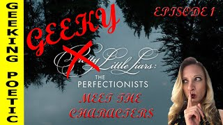 PRETTY LITTLE LIARS: THE PERFECTIONISTS - Meet The Characters
