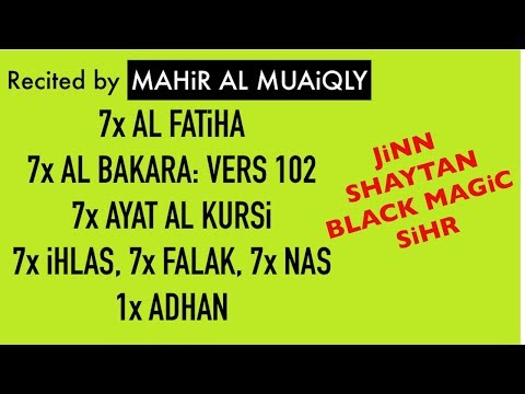 7x Fatiha, 7x Ayat Kursi, 7x Falak, Ihlas, Nas | SiHR, MAGiC, JiNN, Evil-Eye | (Mahir Muayqli)