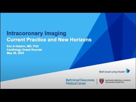 Current \u0026 Future Intracoronary Imaging By Dr. Eric Osborn (BIDMC)