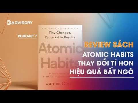 Podcast 07: Review sách Atomic habits Thay đổi tí hon hiệu quả bất ngờ