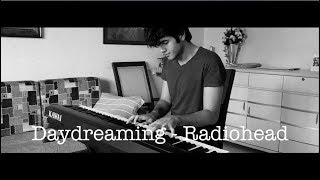 Daydreaming - Radiohead | Chirag Jaisinghani