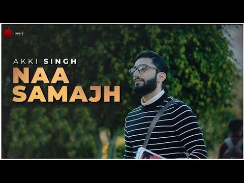 Naa Samajh Official Video - Akki Singh | Kunaal-Rangon | Indie Music Label | Sony Music India