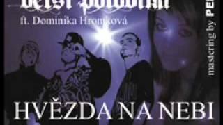 Větší Polovina - Hvězda na nebi (ft. Dominika Hromková)
