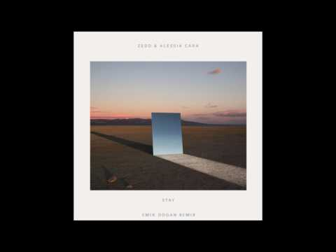 Zedd, Alessia Cara - Stay (Emir Dogan Remix)