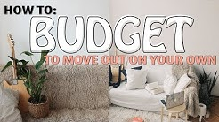 HOW TO BUDGET TO MOVE OUT ON YOUR OWN