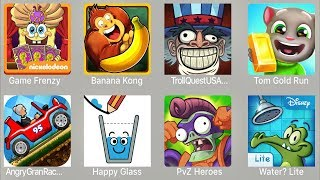 Game Frenzy,Banana Kong,Troll Quest USA,Tom Gold Run,Angry Grand Racing,Happy Glass,PVZ Heroes