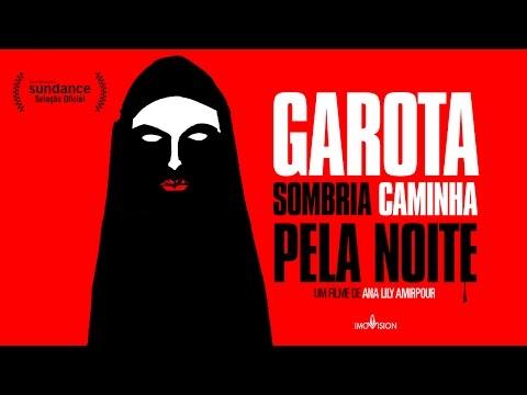 Trailer do filme Garota Sombria Caminha Pela Noite