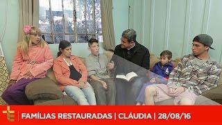 FAMÍLIAS RESTAURADAS   CLÁUDIA   28/08/16