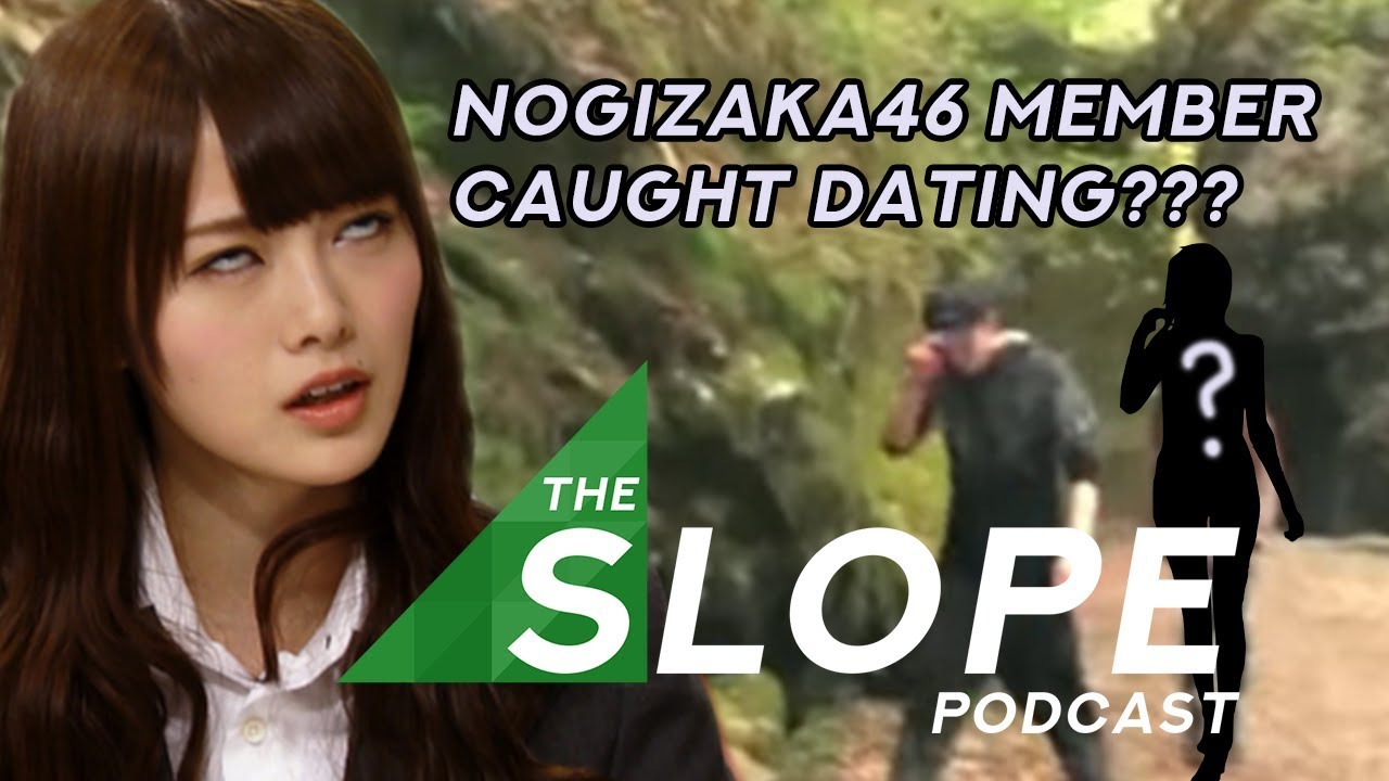 Nogizaka46 Member Caught Dating??? - The SLOPE Podcast - Episode 19