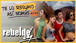 Rebelde Way | Te Lo Resumo Así Nomás#77