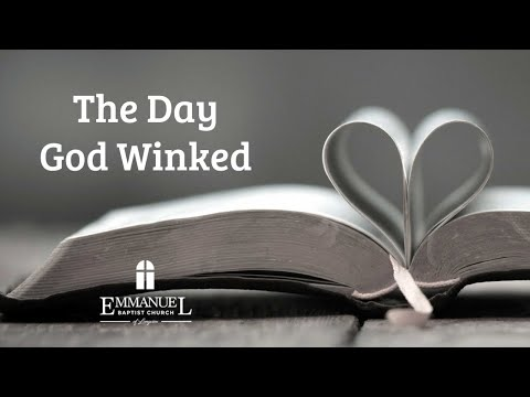 The Day God Winked - Emmanuel Baptist Church 1/19/20 - Pastor Bob Gray II