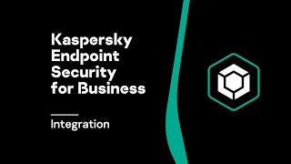 Integration: Kaspersky Endpoint Security for Business