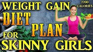 Weight gain diet plan for skinny girls | Women | 2200 calorie meal plan
