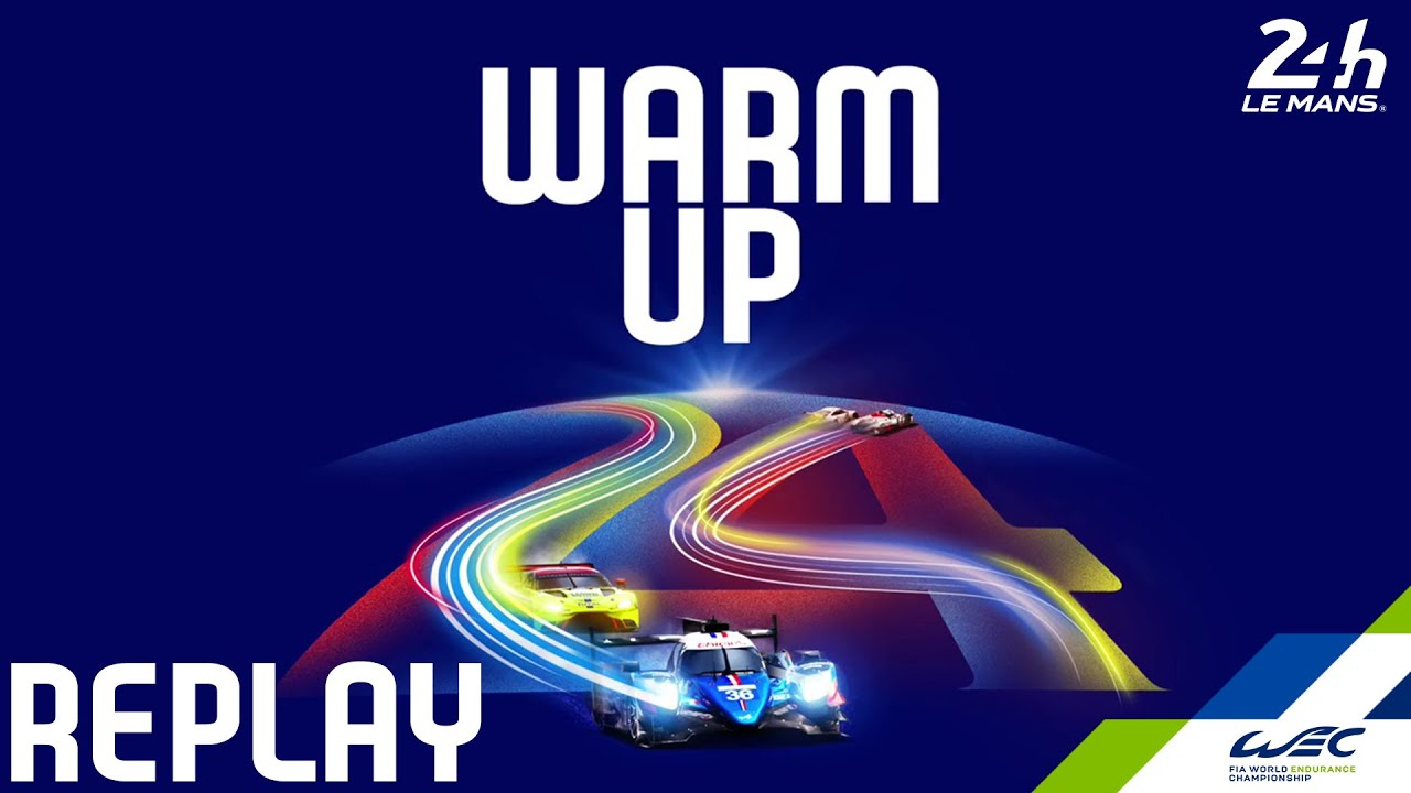 REPLAY 2020 24 Hours of Le Mans - WARM-UP