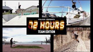 72 HOURS - VOLCOM TEAM EDITION [VHSMAG]