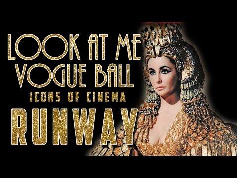 LOOK AT ME VOGUE BALL. Icons of Cinema. RUNWAY