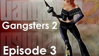 Let's Play! Gangsters 2: Vendetta - Episode 3