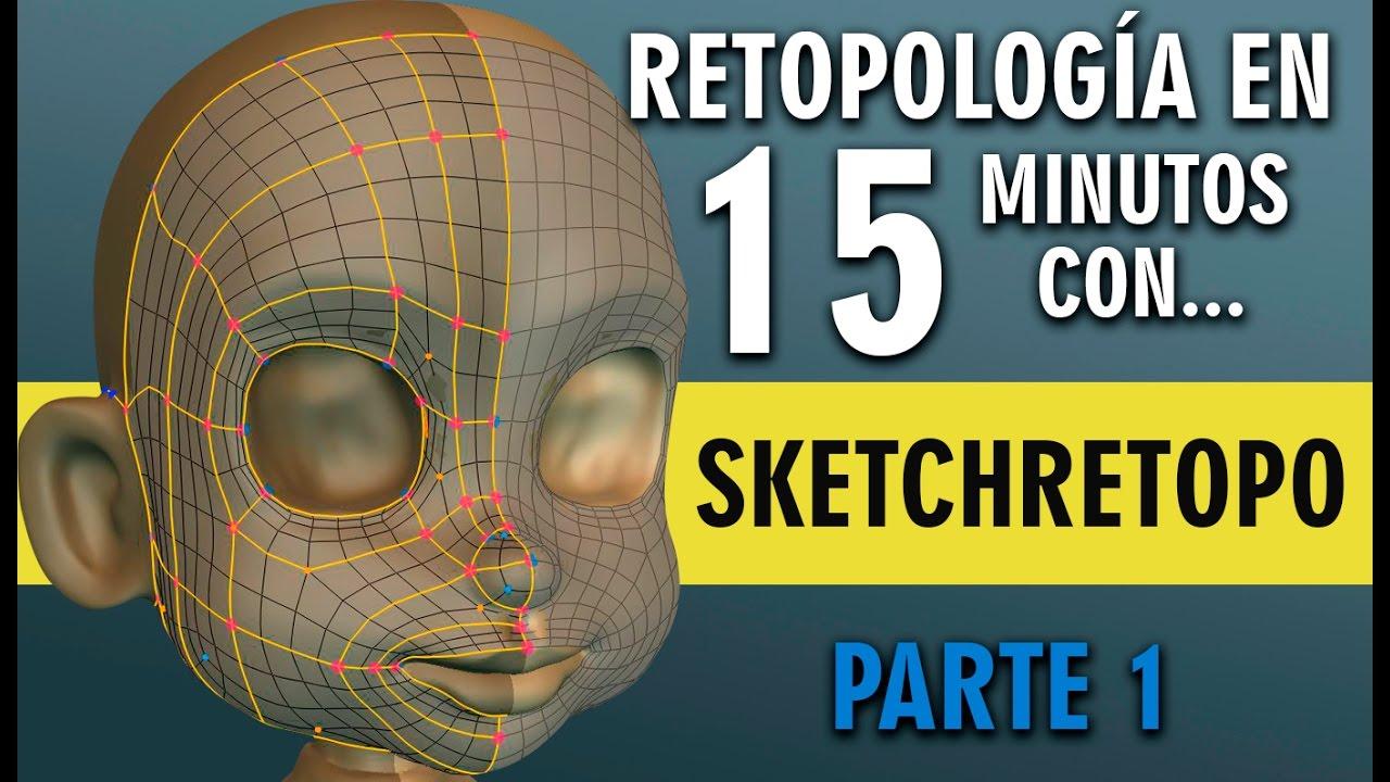 Retopología en 15 minutos con SketchRetopo ::: Parte 1