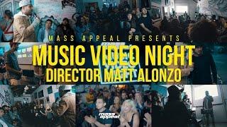 Mass Appeal Presents : Music Video Night with Matt Alonzo