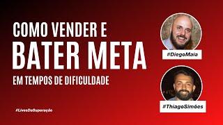 Como vender e bater meta em tempos de dificuldades | Diego Maia convida Thiago Simões | KaisTudo