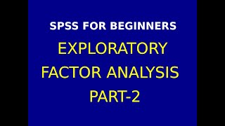 19   Exploratory Factor Analysis using  SPSS Part 2