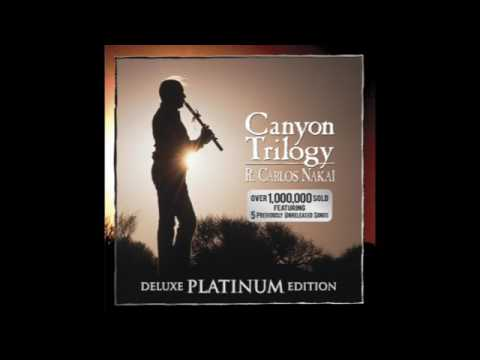R  Carlos Nakai - Canyon Trilogy (Deluxe Platinum Edition)