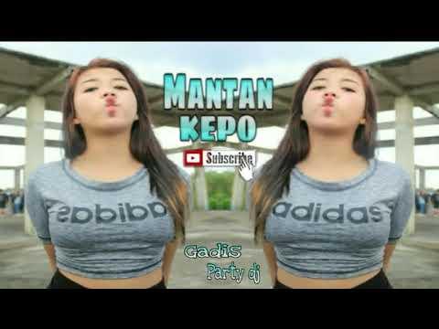 DJ TERBARU 2018 BIKIN MELINTAR MANTAN KEPO by gadis party dj
