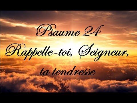 Psaume 24 - Rappelle toi, Seigneur, ta tendresse