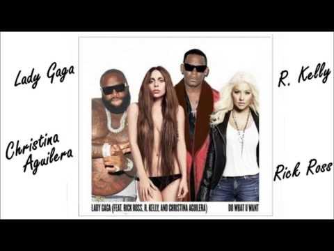Lady Gaga  - Do What U Want Remix ft. R.Kelly , Cristina Aguilera & Rick Ross