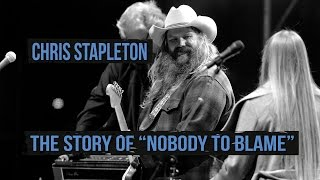 "Chris Stapleton, ""Nobody to Blame"" - Lyrics Uncovered"