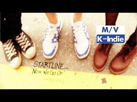 스타트라인 STARTLINE (스타트라인) - Now We Go On (이제부터 우리는)