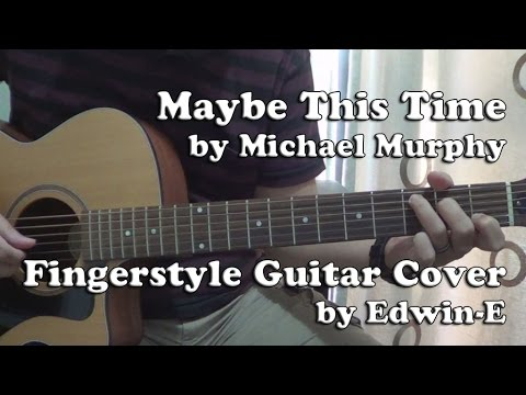 Maybe This Time By Michael Murphy Fingerstyle Guitar Cover Youtube