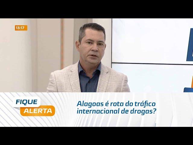Explica pra Gente: Alagoas é rota do tráfico internacional de drogas?