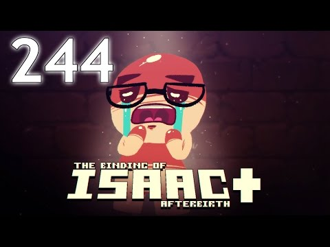 The Binding of Isaac: AFTERBIRTH+ - Northernlion Plays - Episode 244 [Rigorous]