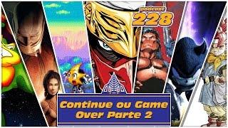 #Podcast Cidade Gamer 228: Continue ou Game Over Parte 2