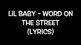 Lil Baby - Word On The Street (Lyrics)