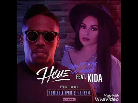 Hcue Don't Say No More Ft Kida (Official Lyrics Video)