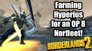 Borderlands 2: Farming Hyperius for a Norfleet!
