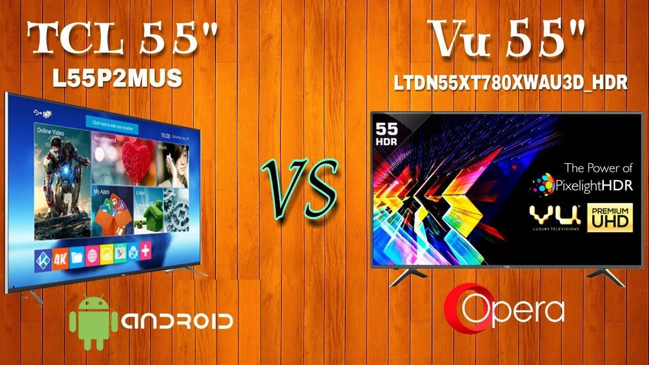 Vu 55 inch 4K SMART UHD LED TV vs TCL 55 inch 4K SMART LED TV|Vu  LTDN55XT780XWAU3D vs TCL L55P2MUS