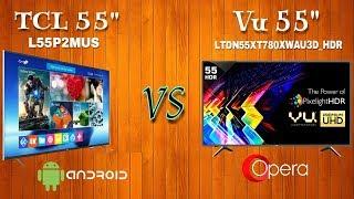 Vu 55 inch 4K SMART UHD LED TV vs TCL 55 inch 4K SMART LED TV|Vu LTDN55XT780XWAU3D vs TCL L55P2MUS