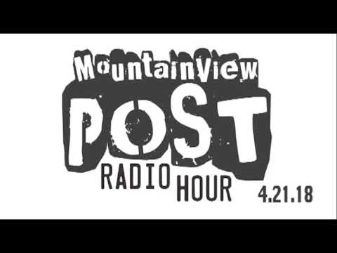 Mountain View Post Radio Hour 4-21-18