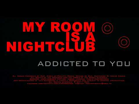 Addicted To You (DLC - Devilabel Corporation / My Room Is A Nightclub EP)