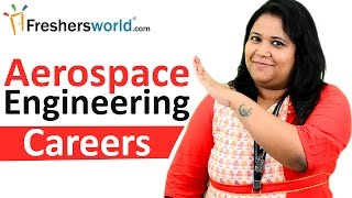 Aerospace Engineering – Its Career, Scope and Growth Prospects, B.Tech, M.Tech