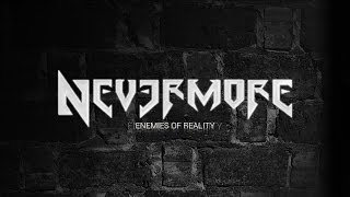 Nevermore   Enemies Of Reality  ( Lyrics )