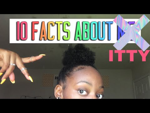 10 FACTS ABOUT ME ( A BADDIE 😛 ) | ADMIRE ITTY