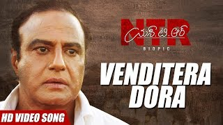 Venditera Dora Song | NTR Biopic Songs Nandamuri Balakrishna | MM Keeravaani